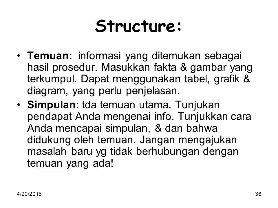 4/20/201536 Structure: Temuan: informasi yang ditemukan sebagai hasil prosedur.