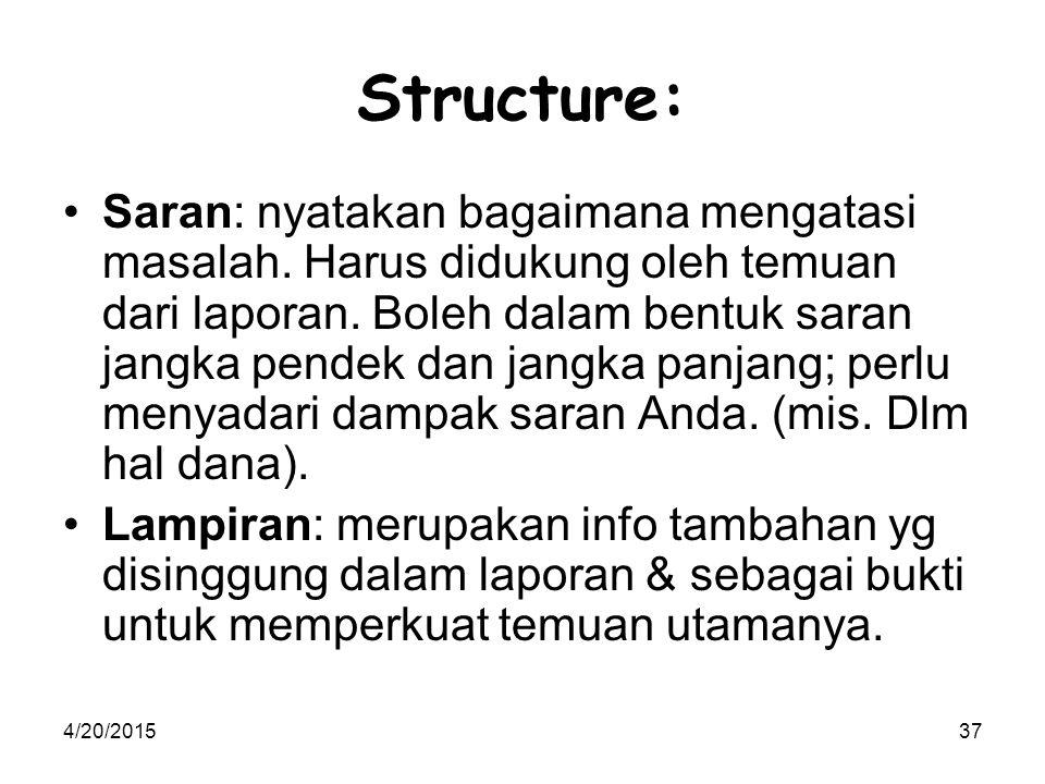 4/20/201537 Structure: Saran: nyatakan bagaimana mengatasi masalah.