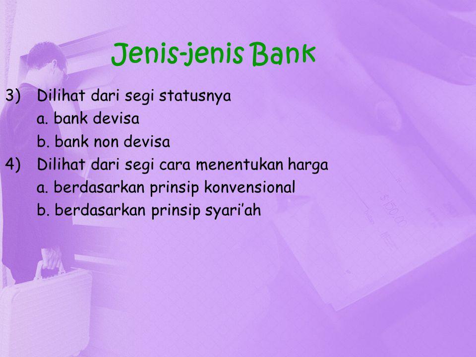 Kegiatan-kegiatan Bank Umum a)Menghimpun dana dari masyarakat (funding) dalam bentuk: 1)Simpanan Giro 2)Simpanan tabungan 3)Simpanan deposito b)Menyalurkan dana ke masyarakat (lending) dalam bentuk: 1)Kredit investasi 2)Kredit modal kerja 3)Kredit perdagangan