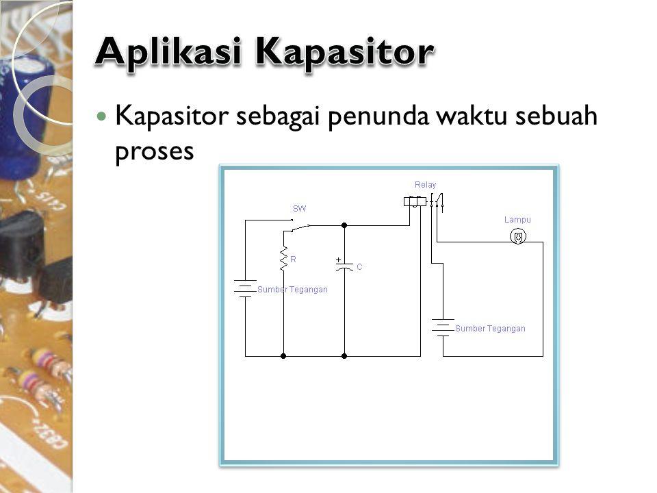 Kapasitor sebagai penunda waktu sebuah proses