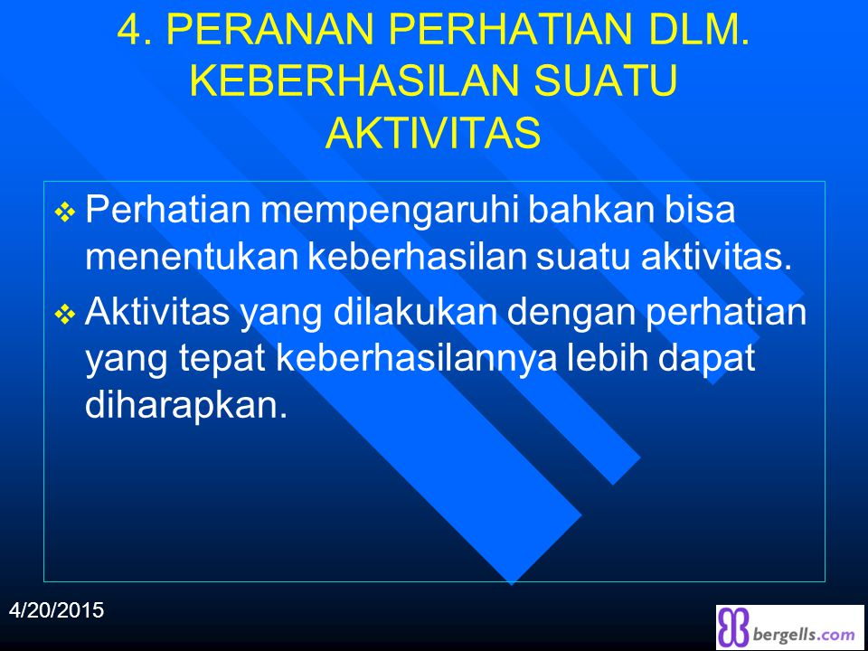 4. PERANAN PERHATIAN DLM.