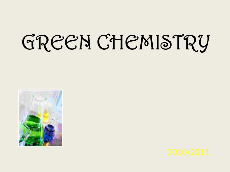 GREEN CHEMISTRY 2010/2011