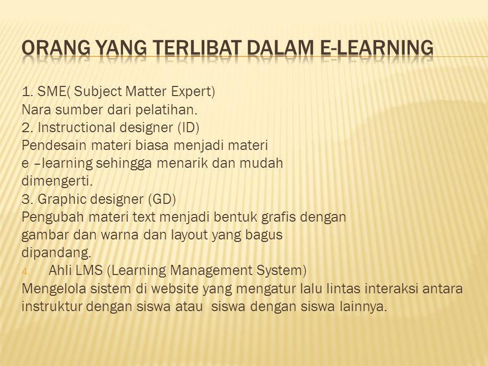 1. SME( Subject Matter Expert) Nara sumber dari pelatihan.