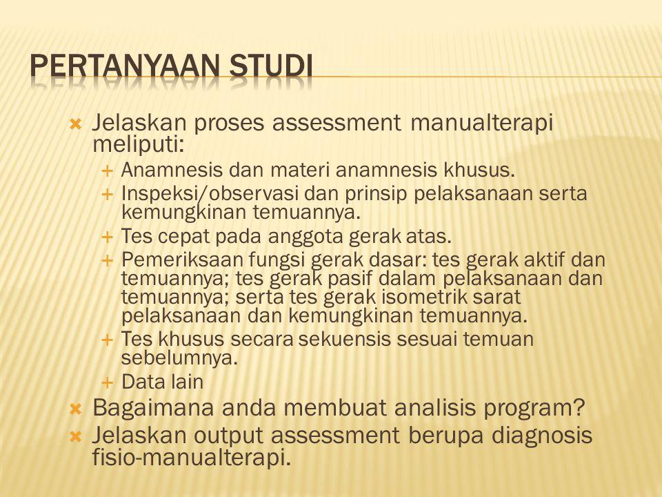  Jelaskan proses assessment manualterapi meliputi:  Anamnesis dan materi anamnesis khusus.