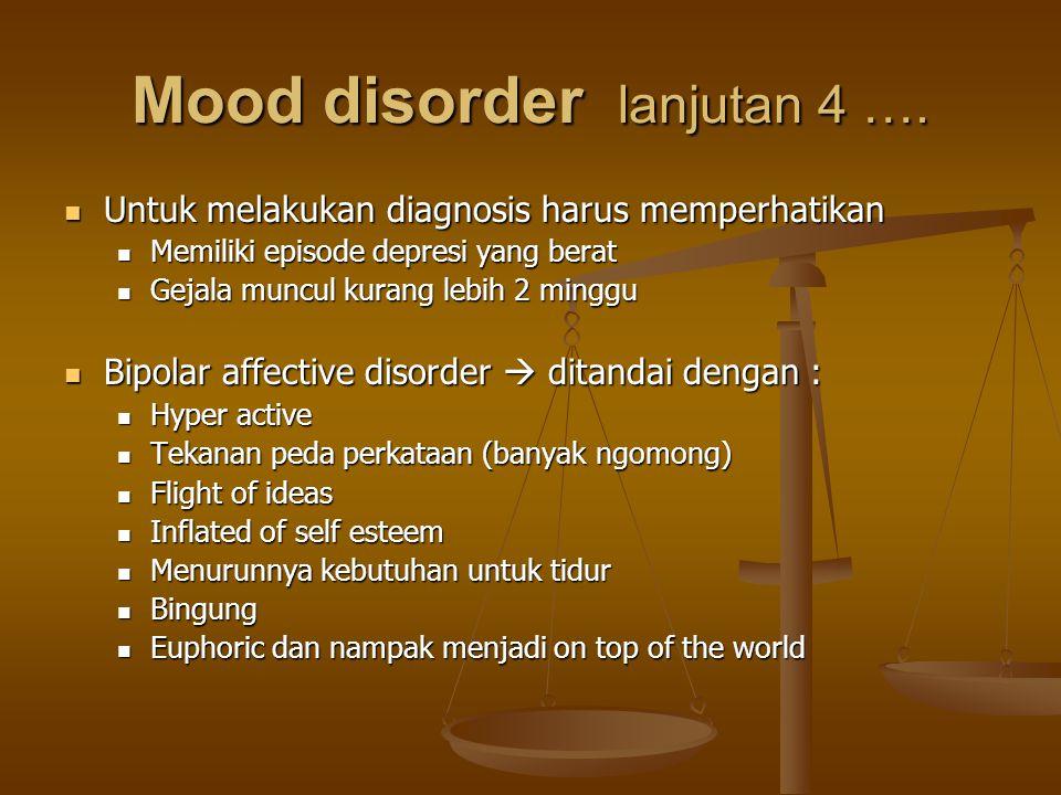 Mood disorder lanjutan 4 …. Untuk melakukan diagnosis harus memperhatikan Untuk melakukan diagnosis harus memperhatikan Memiliki episode depresi yang