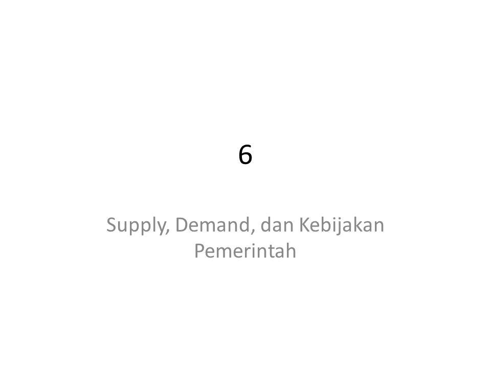 6 Supply, Demand, dan Kebijakan Pemerintah