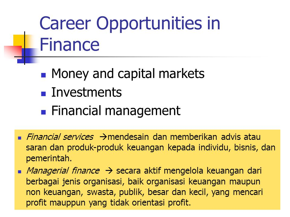1-4 Career Opportunities in Finance Money and capital markets Investments Financial management Financial services  mendesain dan memberikan advis ata