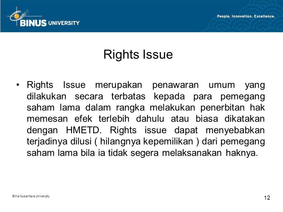 Rights Issue Rights Issue merupakan penawaran umum yang dilakukan secara terbatas kepada para pemegang saham lama dalam rangka melakukan penerbitan ha