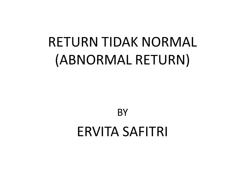 RETURN TIDAK NORMAL (ABNORMAL RETURN) BY ERVITA SAFITRI
