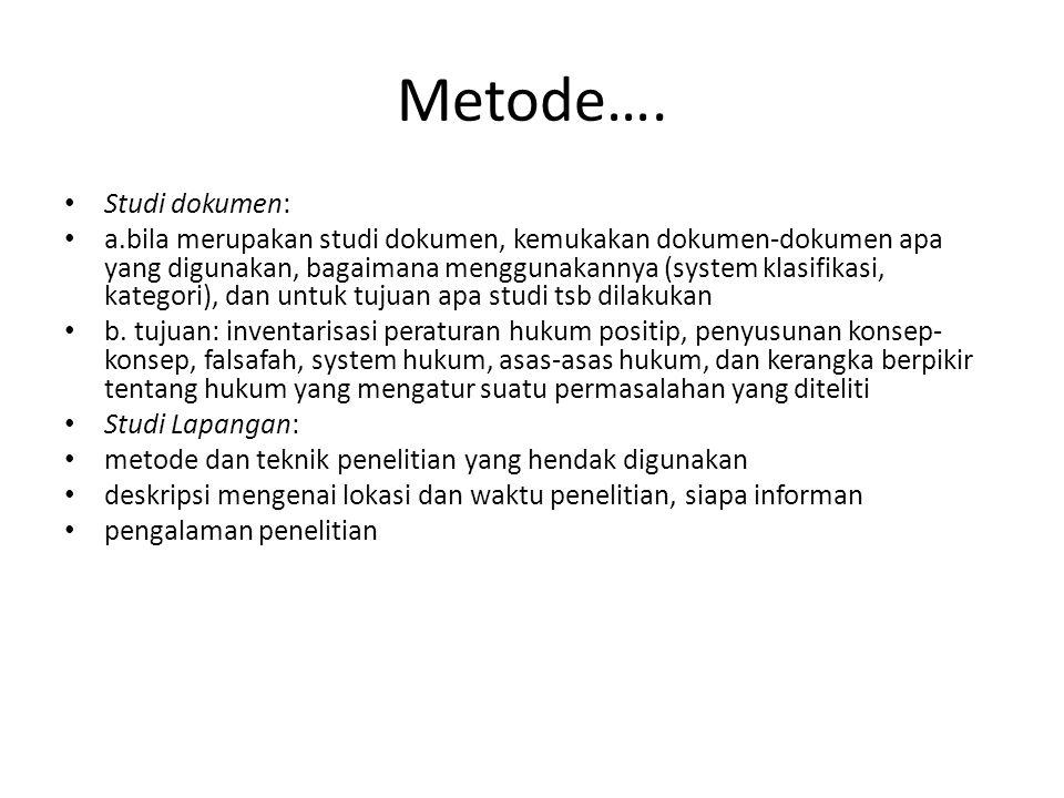 Metode…. Studi dokumen: a.bila merupakan studi dokumen, kemukakan dokumen-dokumen apa yang digunakan, bagaimana menggunakannya (system klasifikasi, ka