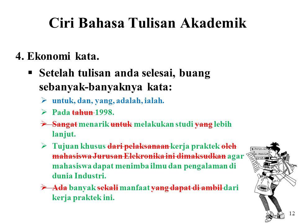 Ciri Bahasa Tulisan Akademik 4.Ekonomi kata.
