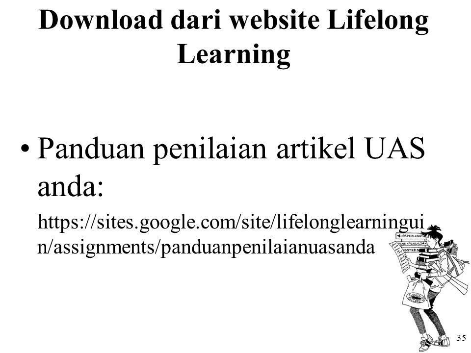 Download dari website Lifelong Learning Panduan penilaian artikel UAS anda: https://sites.google.com/site/lifelonglearningui n/assignments/panduanpeni