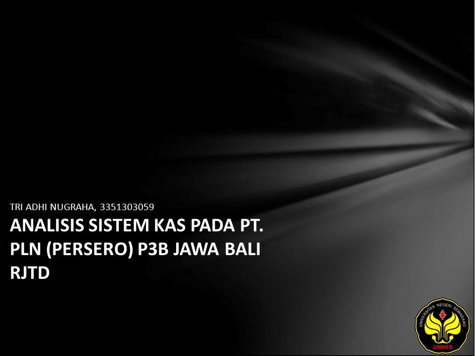 TRI ADHI NUGRAHA, 3351303059 ANALISIS SISTEM KAS PADA PT. PLN (PERSERO) P3B JAWA BALI RJTD