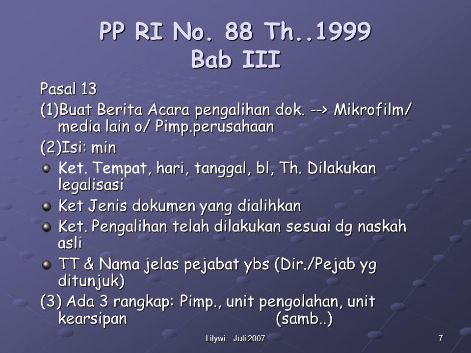7Lilywi Juli 2007 PP RI No.88 Th..1999 Bab III Pasal 13 (1)Buat Berita Acara pengalihan dok.