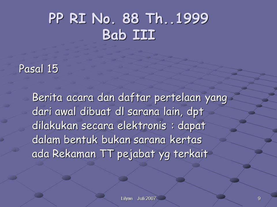 19Lilywi Juli 2007 LANGKAH-LANGKAH PEMUSNAHAN BERKAS R M 1.Bentuk Tim Pemusnah ( Unsur R M & Tata Usaha) --> SK Dir RS 2.