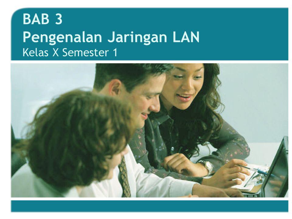 BAB 3 Pengenalan Jaringan LAN Kelas X Semester 1