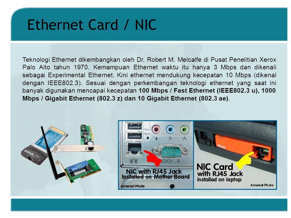 Ethernet Card / NIC Teknologi Ethernet dikembangkan oleh Dr.