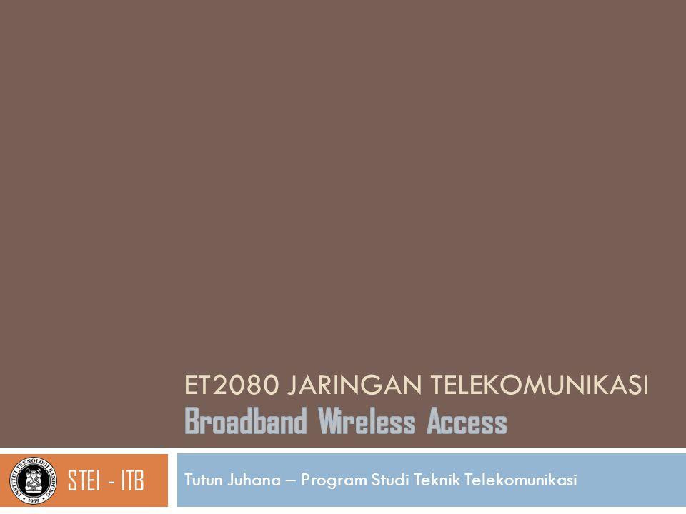 Definisi  Jaringan akses (access network)  Jaringan yang menghubungkan user dengan jaringan  Last mile  Wireless access network  Jaringan akses tanpa kabel 2 ET2080 Jaringan Telekomunikasi