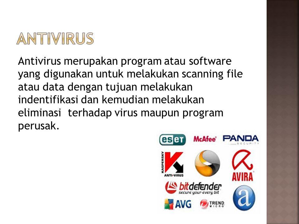 Antivirus merupakan program atau software yang digunakan untuk melakukan scanning file atau data dengan tujuan melakukan indentifikasi dan kemudian melakukan eliminasi terhadap virus maupun program perusak.