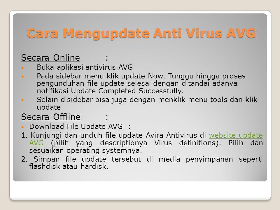 Cara Mengupdate Anti Virus AVG Secara Online : Buka aplikasi antivirus AVG Pada sidebar menu klik update Now.