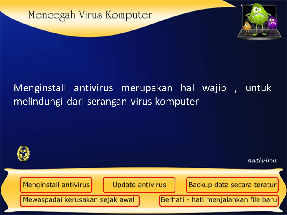 Menginstall antivirus merupakan hal wajib, untuk melindungi dari serangan virus komputer