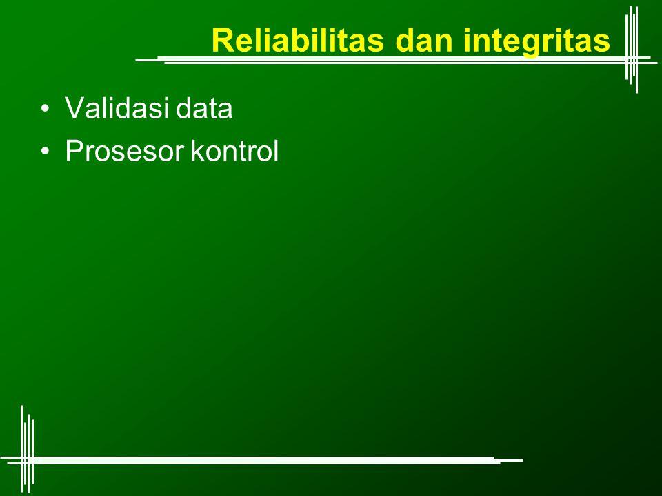 Reliabilitas dan integritas Validasi data Prosesor kontrol