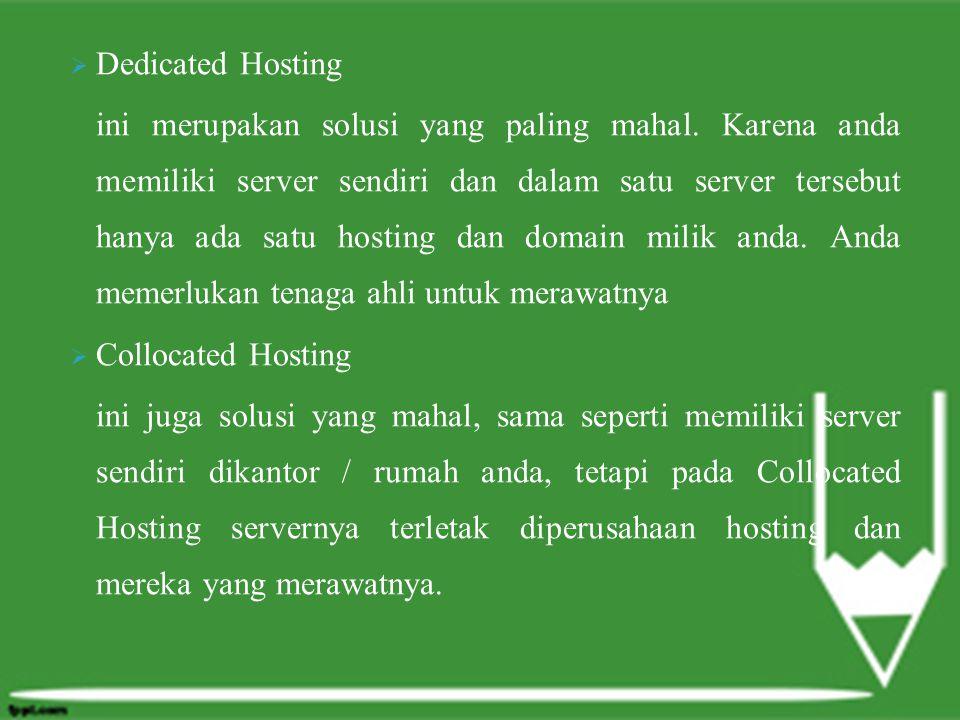  Dedicated Hosting ini merupakan solusi yang paling mahal.