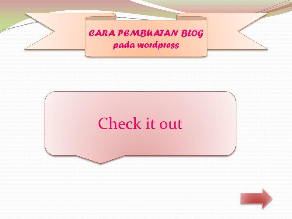 Check it out CARA PEMBUATAN BLOG pada wordpress