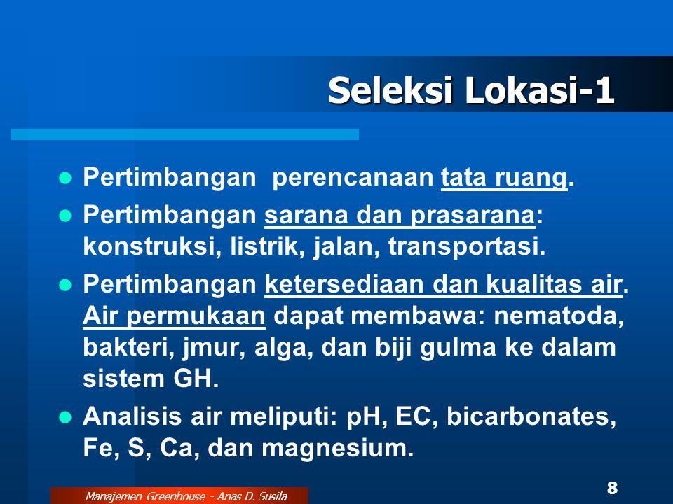 Manajemen Greenhouse - Anas D.Susila 8 Seleksi Lokasi-1 Pertimbangan perencanaan tata ruang.