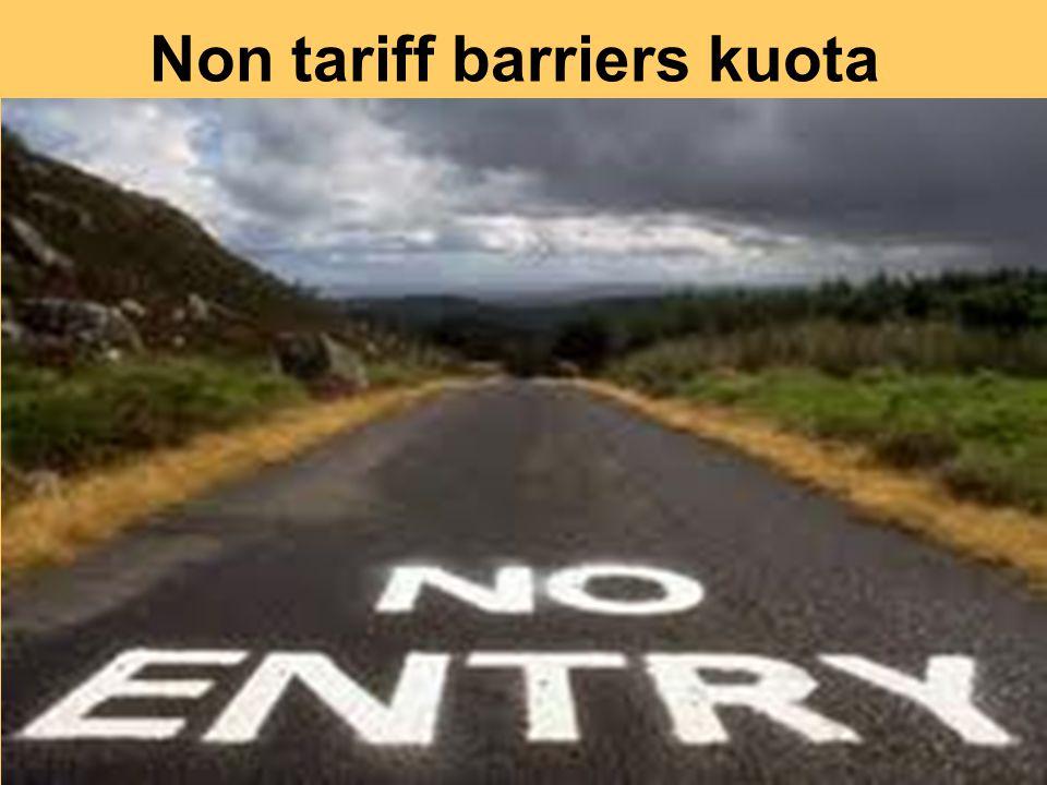 Non tariff barriers kuota