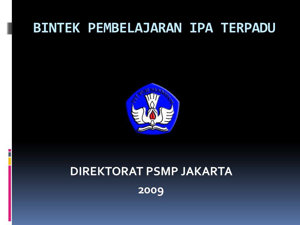 BINTEK PEMBELAJARAN IPA TERPADU DIREKTORAT PSMP JAKARTA 2009