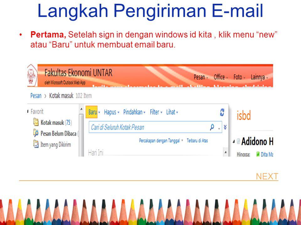 """Langkah Pengiriman E-mail Pertama, Setelah sign in dengan windows id kita, klik menu """"new"""" atau """"Baru"""" untuk membuat email baru. NEXT"""