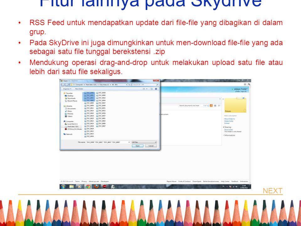 Fitur lainnya pada Skydrive RSS Feed untuk mendapatkan update dari file-file yang dibagikan di dalam grup. Pada SkyDrive ini juga dimungkinkan untuk m