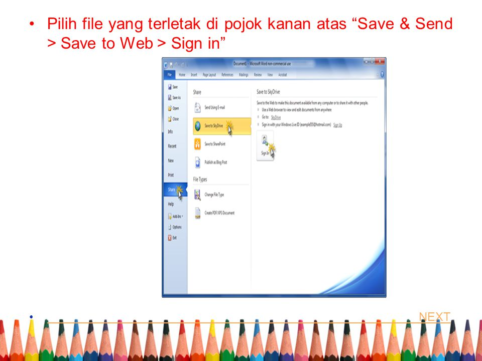 Pilih file yang terletak di pojok kanan atas Save & Send > Save to Web > Sign in NEXT NEXT