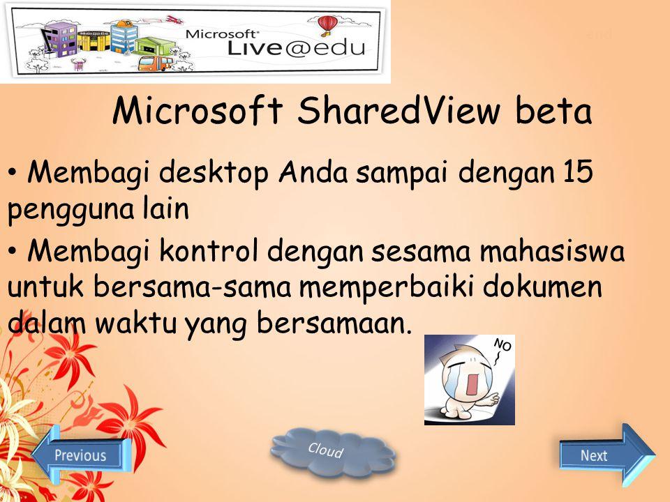 Windows Live Skydrive Dosen dan mahasiswa dapat menyimpan dokumen secara online  dapat mengakses dokumen tersebut dari komputer manapun dan membaginy