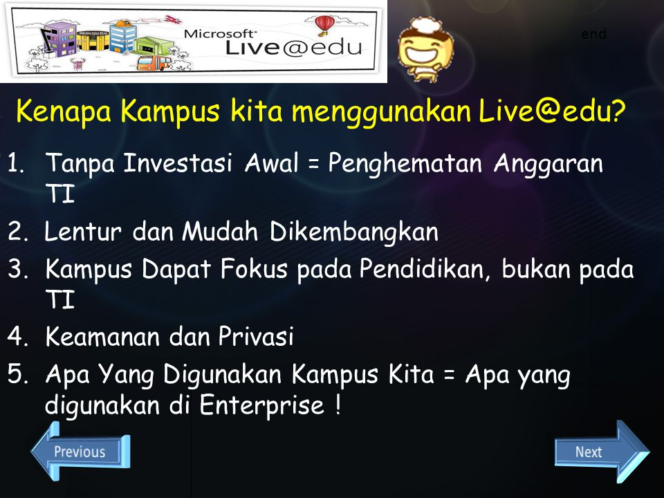 Mobile Live@edu services dapat di akses melalui HP Windows Live Spaces, Hotmail, Messenger dapat diakses dengan WAP end Home