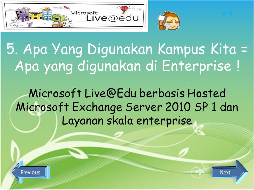4. Keamanan dan Privasi Microsoft Live@Edu menggunakan koneksi HTTPS  komunikasi antar server aman karena menggunakan enkripsi end