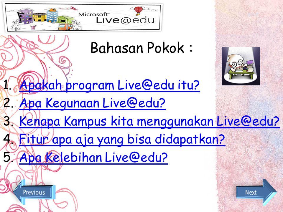 Bahasan Pokok : 1.Apakah program Live@edu itu?Apakah program Live@edu itu.