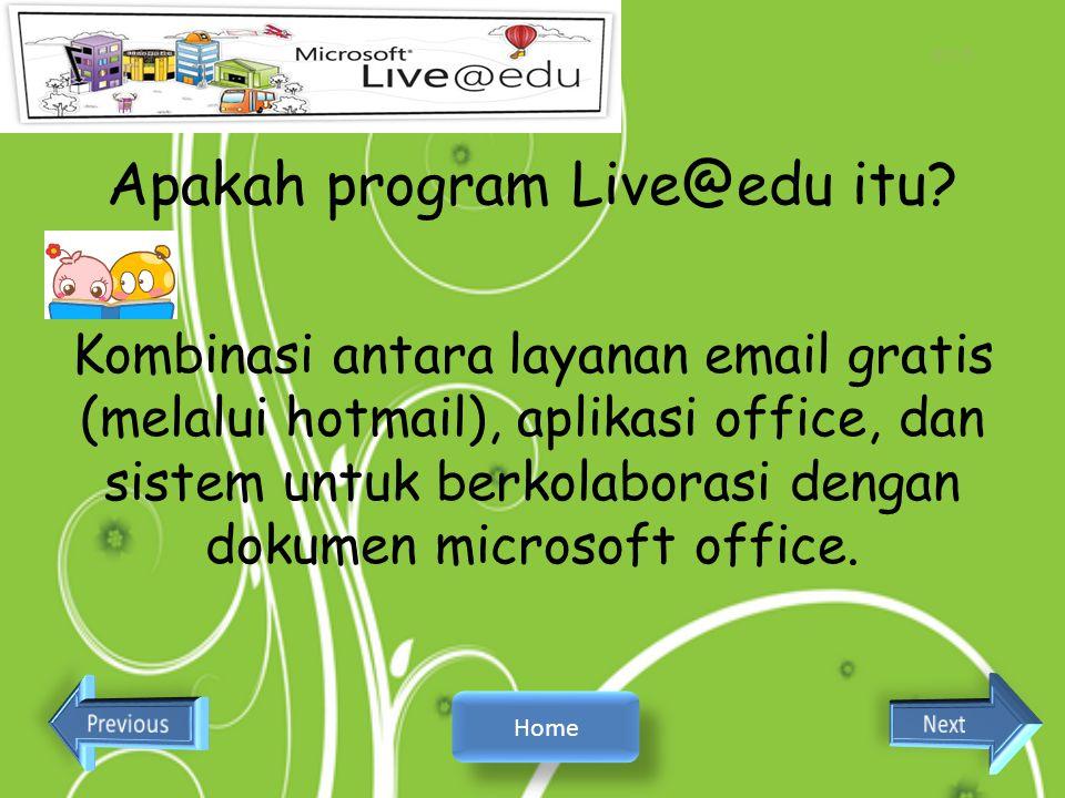Bahasan Pokok : 1.Apakah program Live@edu itu?Apakah program Live@edu itu? 2.Apa Kegunaan Live@edu?Apa Kegunaan Live@edu? 3.Kenapa Kampus kita menggun