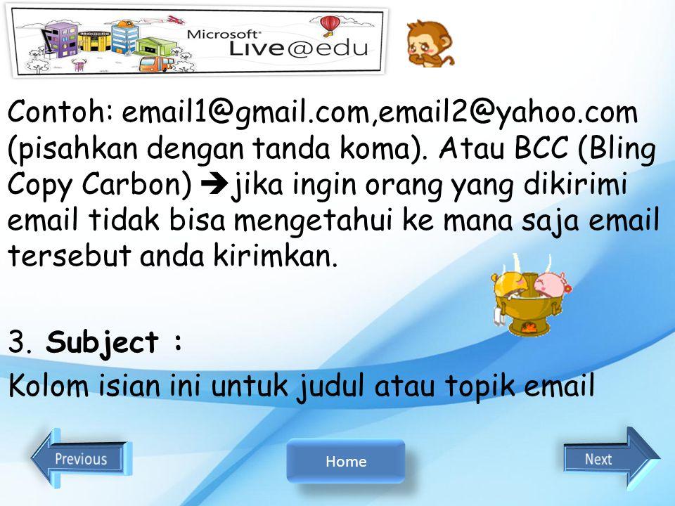 1. To : Diisi dengan alamat email yang di tuju. Contoh : supranto@gmail.com supranto@gmail.com 2. CC : (diisi kalau diperlukan) Copy Carbon  untuk me