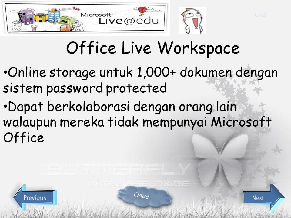 Office Live Workspace Online storage untuk 1,000+ dokumen dengan sistem password protected Dapat berkolaborasi dengan orang lain walaupun mereka tidak mempunyai Microsoft Office end