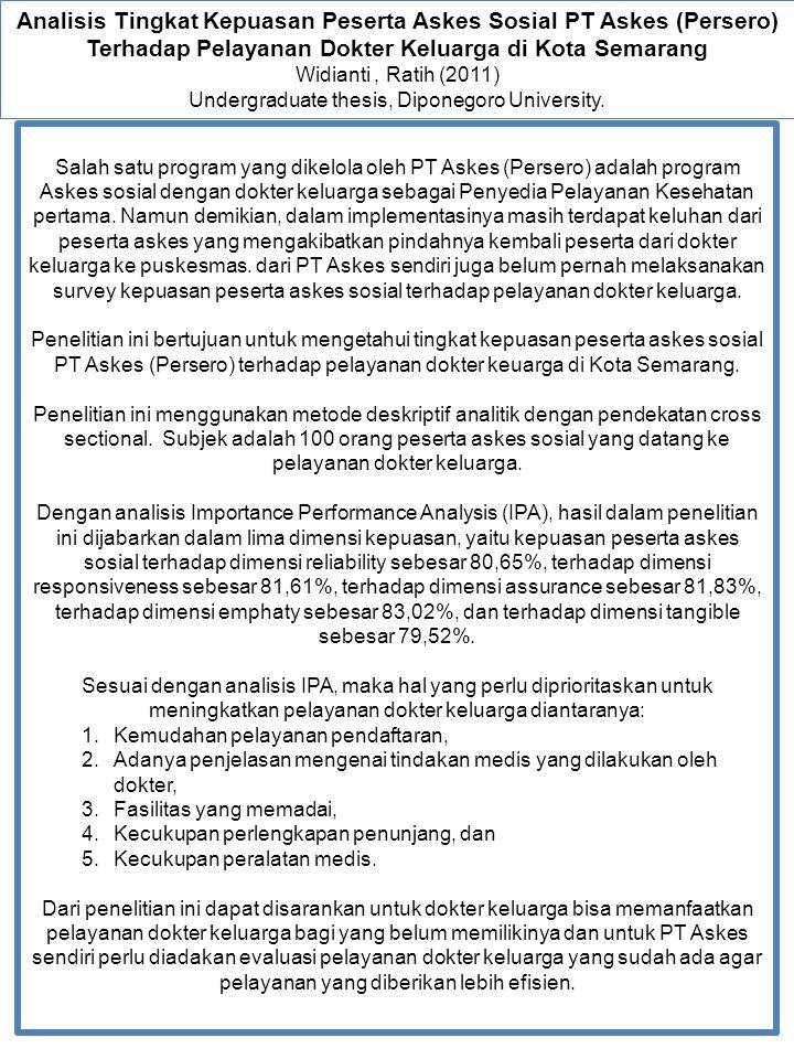 Analisis Tingkat Kepuasan Peserta Askes Sosial PT Askes (Persero) Terhadap Pelayanan Dokter Keluarga di Kota Semarang Widianti, Ratih (2011) Undergrad