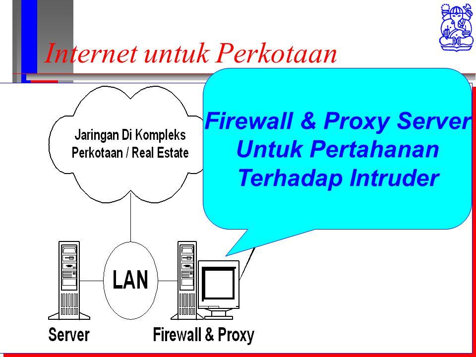 Computer Network Research Group ITB Internet untuk Perkotaan Firewall & Proxy Server Untuk Pertahanan Terhadap Intruder