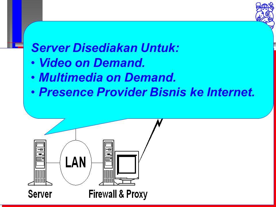 Computer Network Research Group ITB Internet untuk Perkotaan Server Disediakan Untuk: Video on Demand.