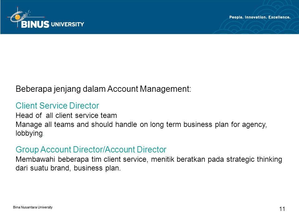 Bina Nusantara University 10 Berikut guidelines yang dimiliki oleh Account Management yang harus dijawab: 1. What is the objective of the advertising