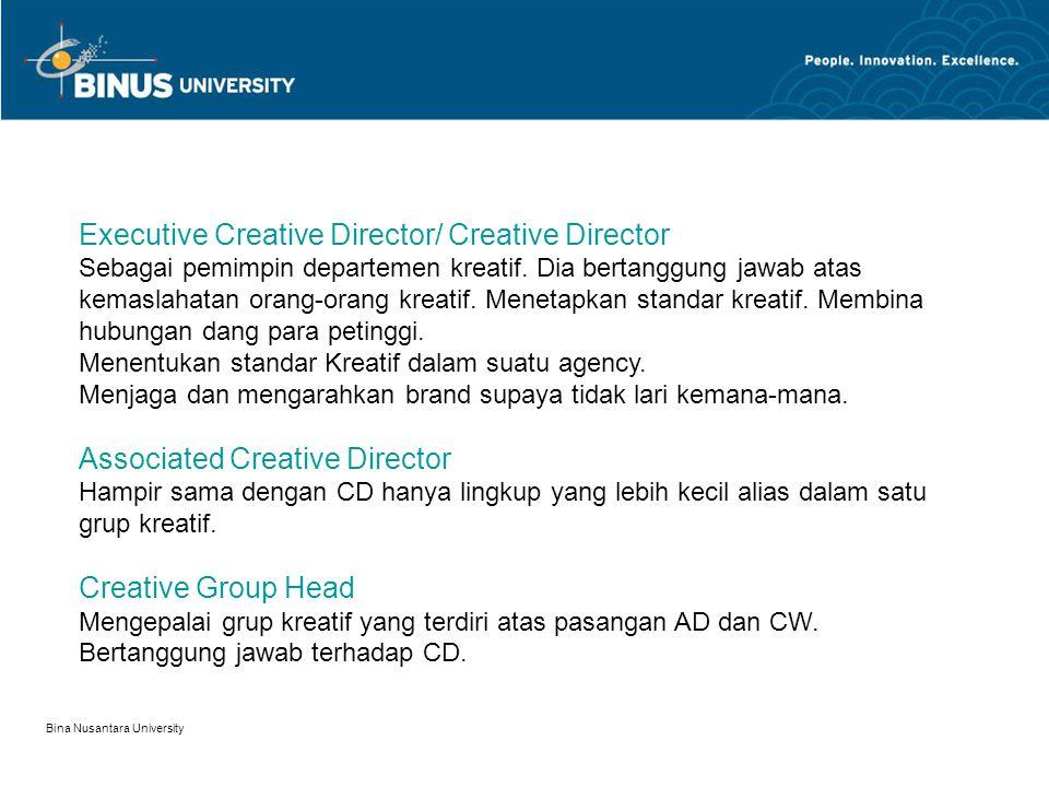 Bina Nusantara University Creative Department Executive Creative Director (ECD) Creative Director (ECD) Associated Creative Director (ACD) Creative Gr