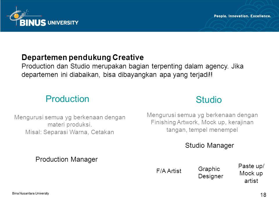Bina Nusantara University Art Director (Pengarah Seni) Bertangggung jawab atas segala urusan visual, konsep iklan, mensupervisi pemotretan, bertanggung jawab atas F/A.