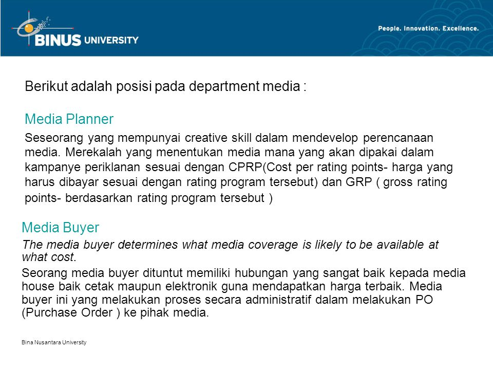 Bina Nusantara University 20 Media Departement Some agencies have combined media and research under one executive and called the resulting function marketing services.