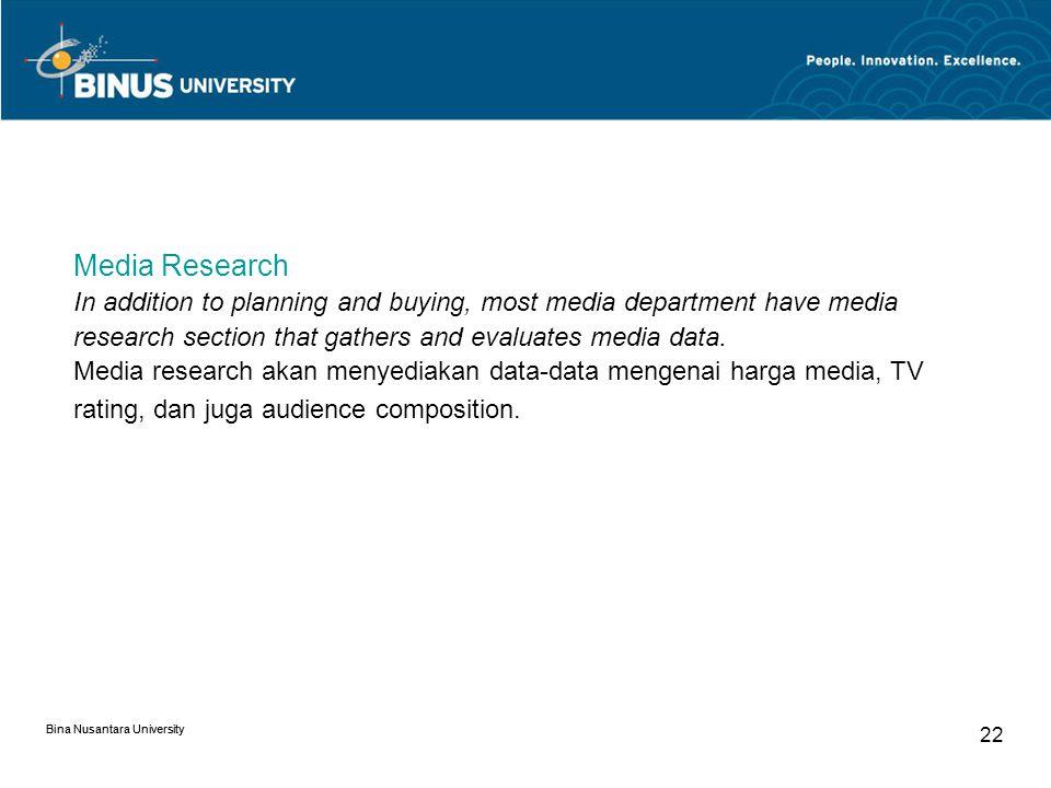 Bina Nusantara University Berikut adalah posisi pada department media : Media Planner Seseorang yang mempunyai creative skill dalam mendevelop perencanaan media.