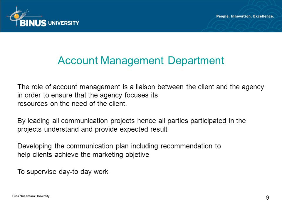 Bina Nusantara University 8 Struktur dalam advertising agency Account Mngmt.